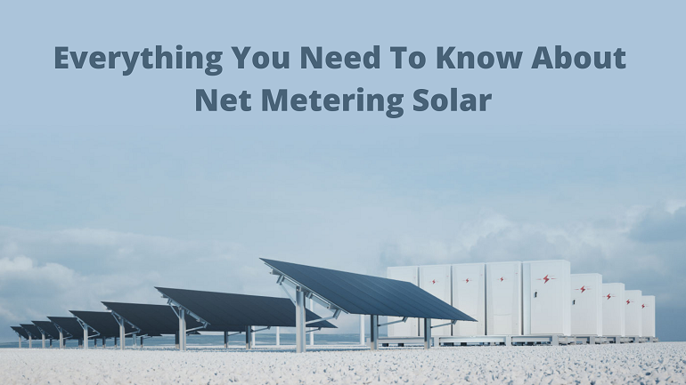 Everything You Need To Know About Net Metering Solar