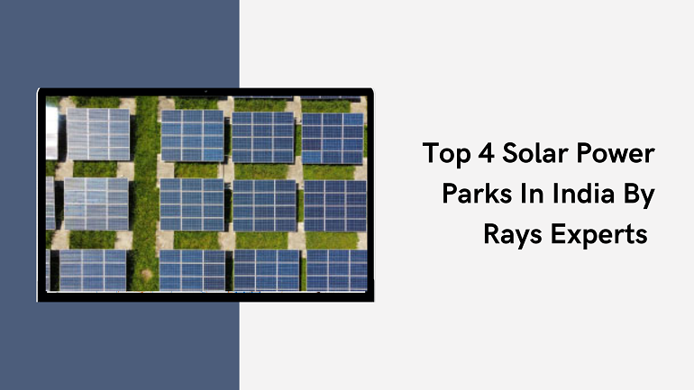 Top 4 Solar Power Parks In India By Rays Experts
